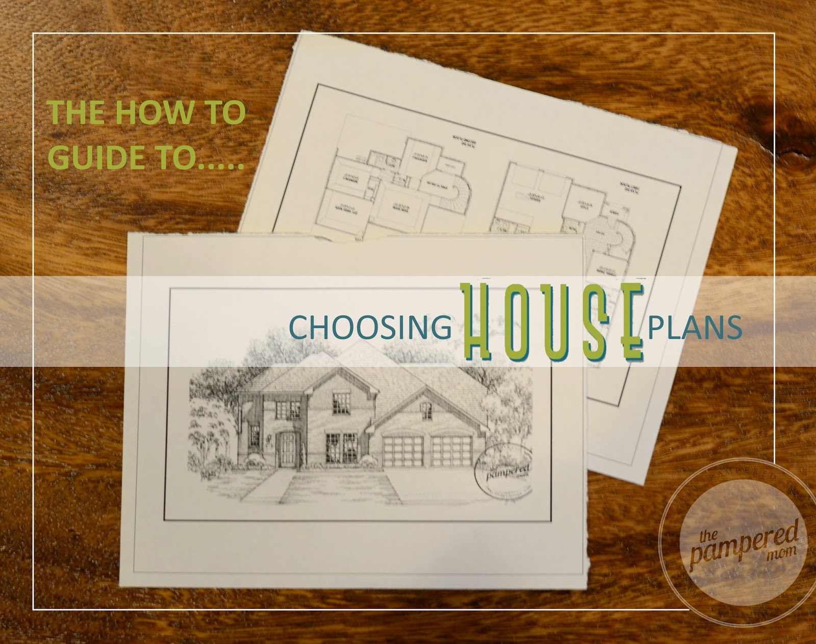 The pampered mom how to guide to choose the right house for How to choose a house plan