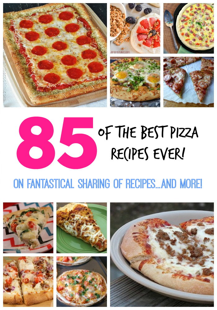 85 of the Best Pizza Recipes Ever! www.fantasticalsharing.com #pizza #recipes