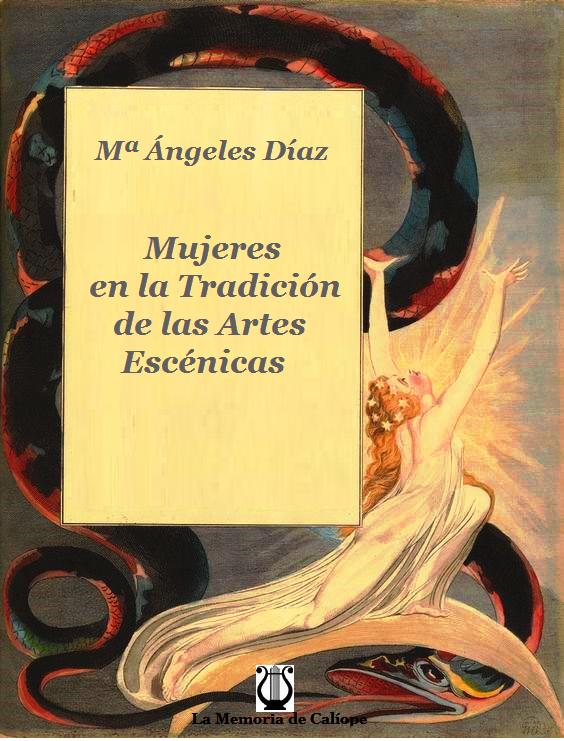 Mujeres en la Tradición de las Artes Escénicas. Mª Ángeles Díaz