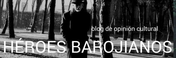 Héroes Barojianos