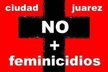Alto a los feminicidios en Ciudad Juarez