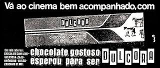 chocolate Dulcora, reclame década de 70;  propaganda década de 70; Brazil in the 70s; Reclame anos 70; História dos anos 70; Oswaldo Hernandez;