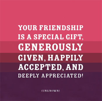 thanks for the gift of your friendship