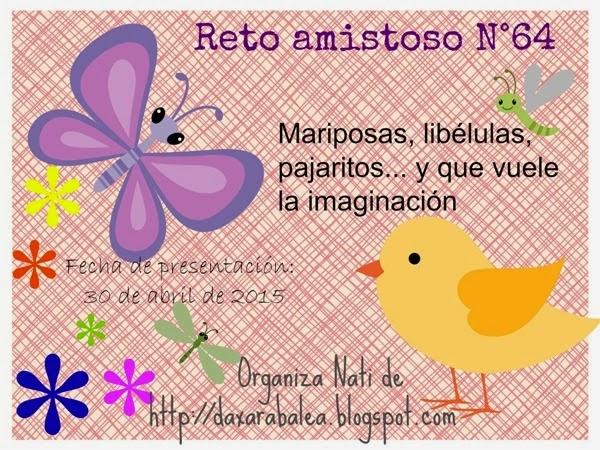 """Reto Amistoso nº 64 """"Mariposas, líbelulas y pajaraitos"""""""