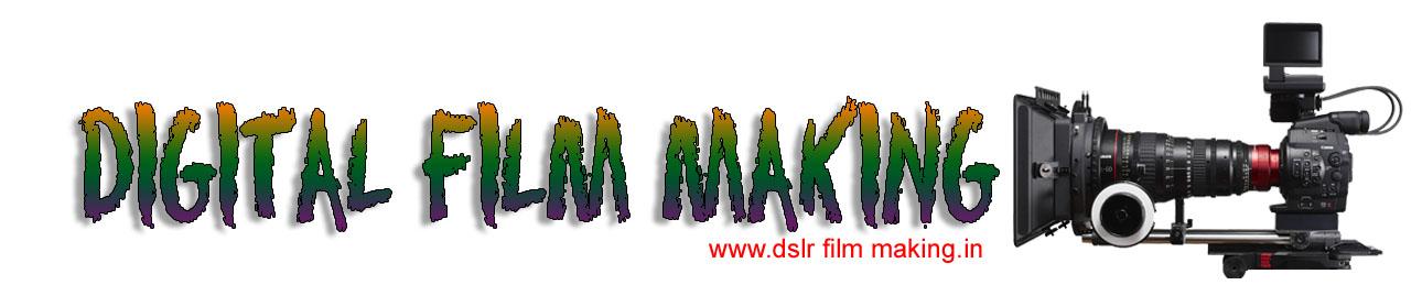 DSLR  FILM  MAKING