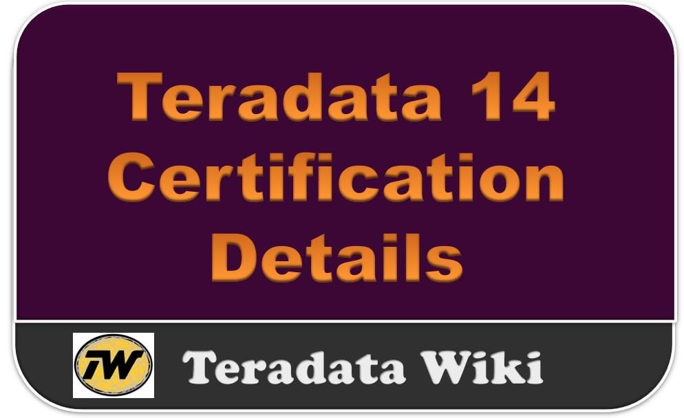 Teradata Wiki: Teradata 14 Certification Details