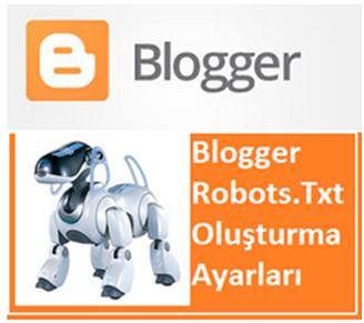Blogger Robots Txt Oluşturma Ayarları