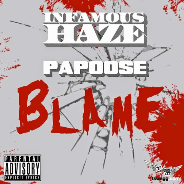 Infamous Haze - Don't Blame (feat. Papoose) - Single Cover