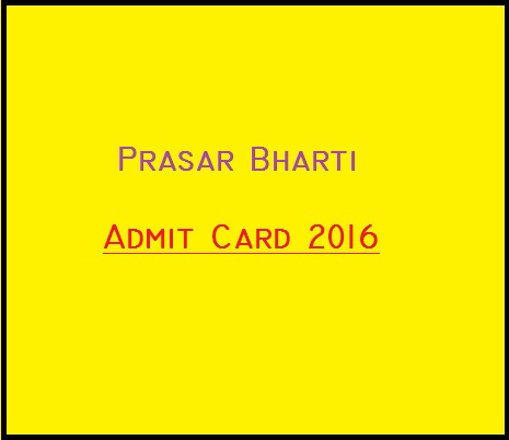 Download Prasar Bharti Admit Card for FA, GA, MA & Other Posts