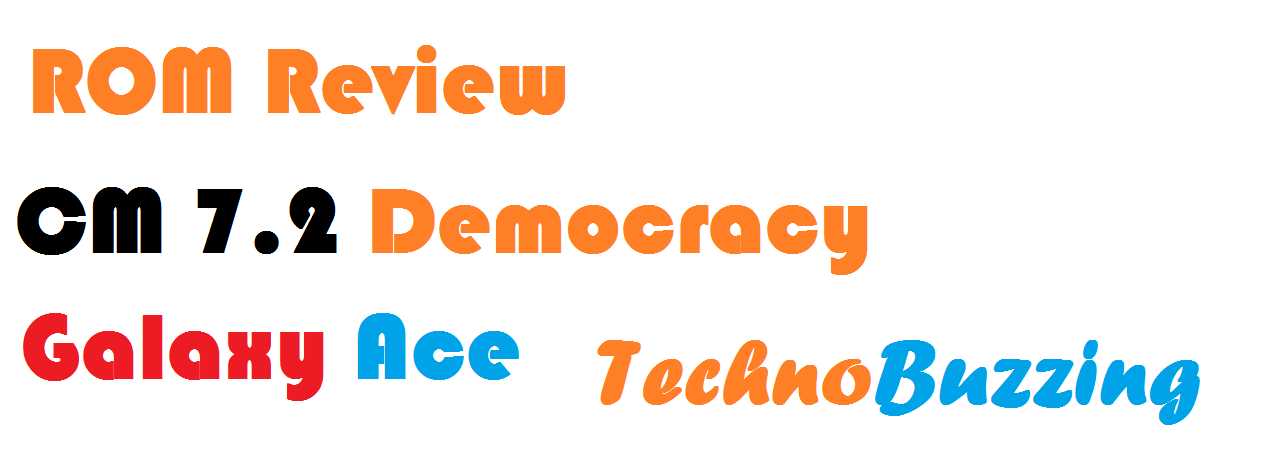 rom review cm 72 democracy ROM Review: CM 7.2 Democracy Final for Samsung Galaxy Ace