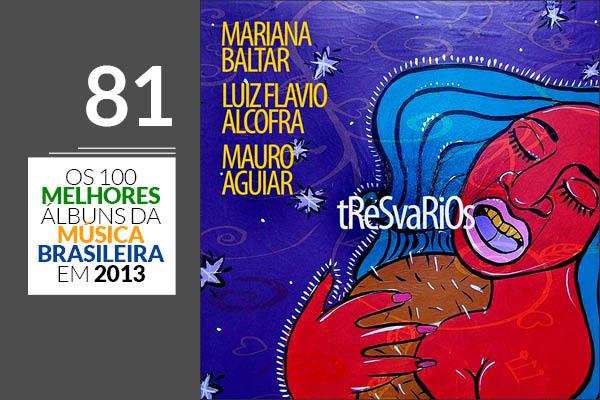 Mariana Baltar, Luiz Flavio Alcofra e Mauro Aguiar - Tresvarios