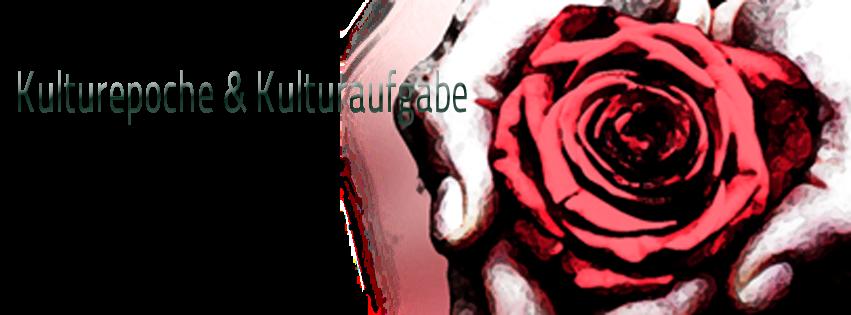 Kulturaufgabe & Kulturepoche