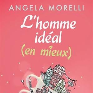L'homme idéal (en mieux) de Angéla Morelli