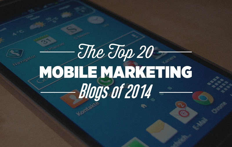 The Top 20 Mobile #Marketing Blogs of 2014 - #infographic