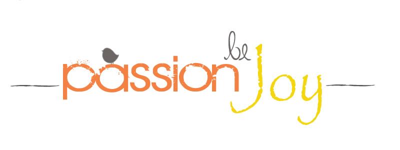 passion be joy