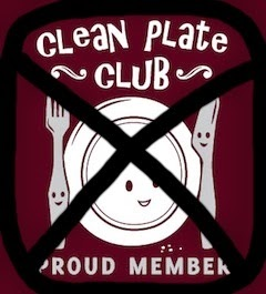 No More Clean Plate Club, www.HealthyFitFocused.com