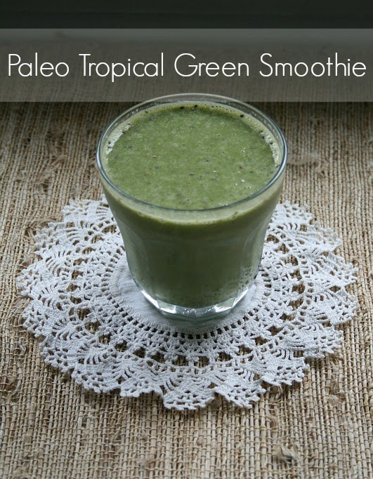 Today Is My Favorite: Tropical Green Smoothie // Paleo