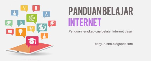 Internet bisa dikatakan sebagai tempat terbaik untuk belajar Panduan Lengkap Cara Belajar Internet Dasar Untuk Pemula