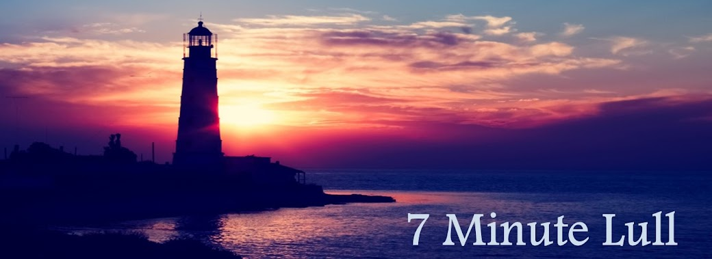 7 Minute Lull