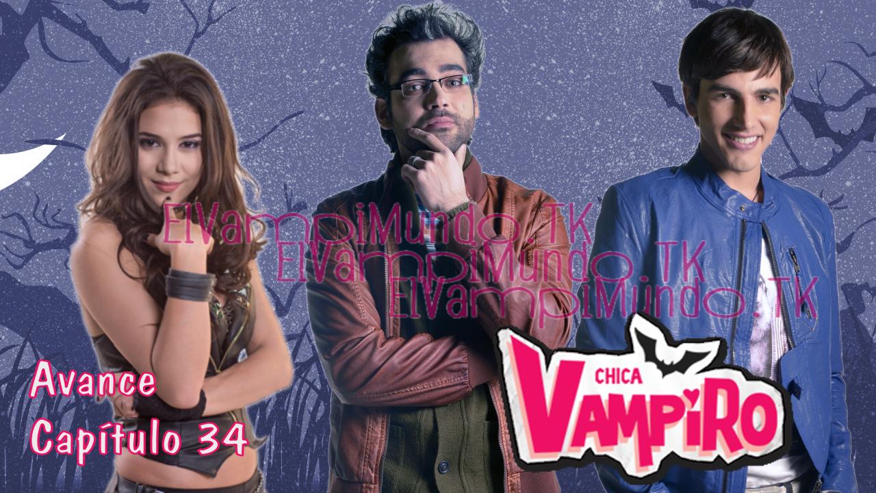 "VampiAvance - Capítulo 34 - Chica Vampiro - ""Max, Vampiro?"""
