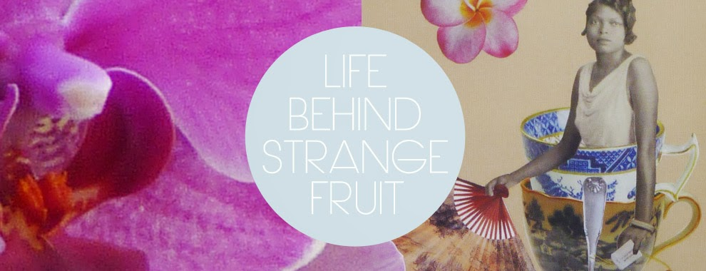 Life Behind Strange Fruit