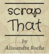 Scrap That by Alissandra Rocha