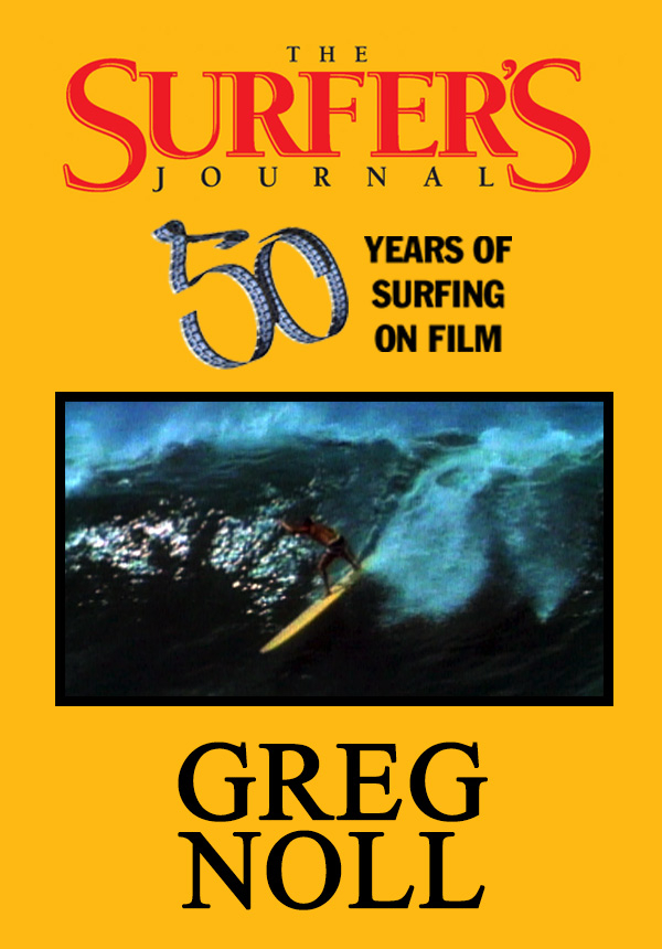 The Surfer's Journal - Filmmakers - Greg Noll (1996)