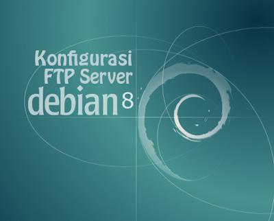 Konfigurasi FTP Server Debian 8