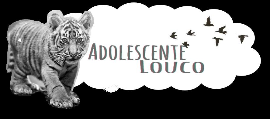 Adolescente Louco
