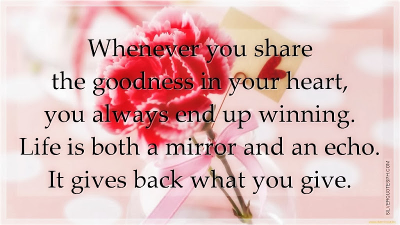 Whenever You Share The Goodness In Your Heart, You Always End Up Winning, Picture Quotes, Love Quotes, Sad Quotes, Sweet Quotes, Birthday Quotes, Friendship Quotes, Inspirational Quotes, Tagalog Quotes