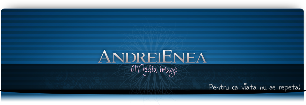 AndreiENEA.ro - Pentru ca viata nu se repeta