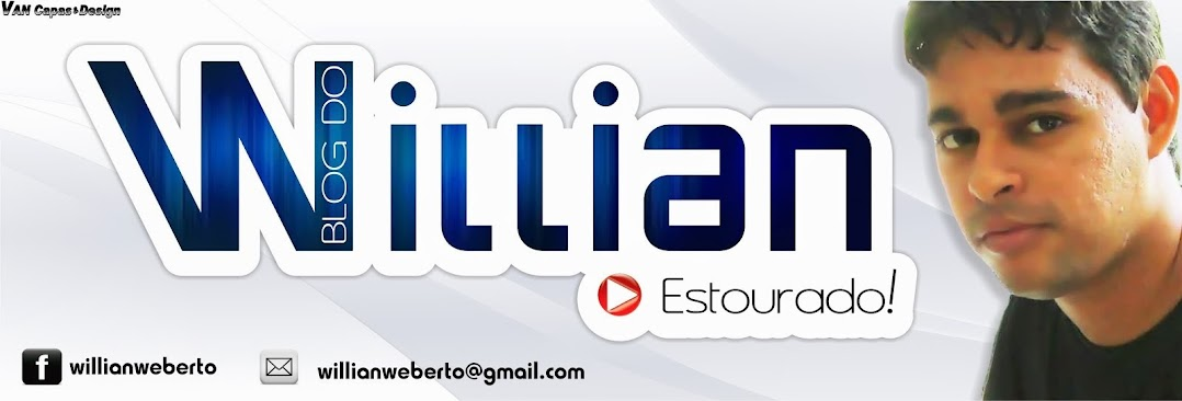 Blog do Willian - O Estourado!