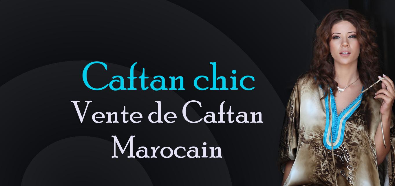 Caftan chic : caftan marocain moderne et takchita de mariage