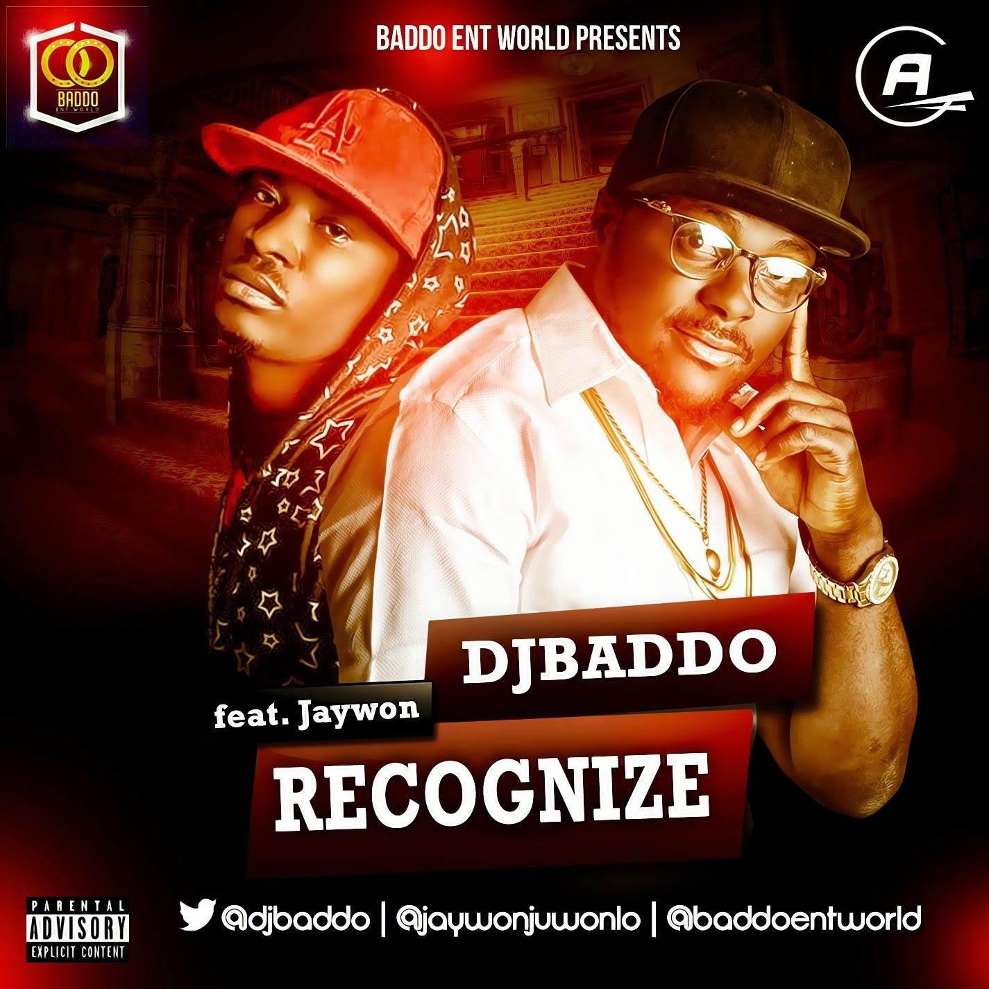DJ Baddo – Recognize ft. Jaywon
