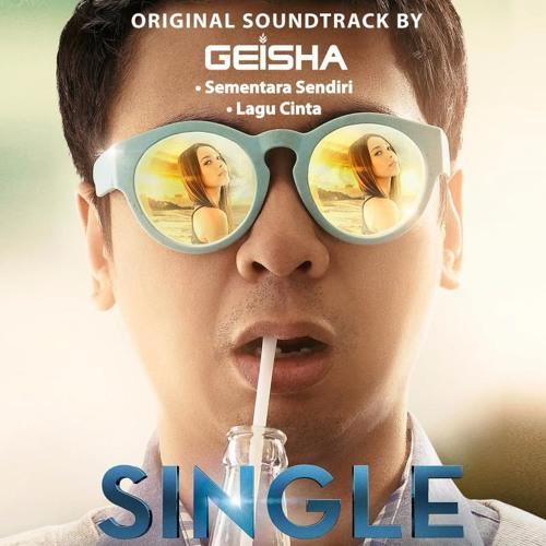 Lirik Lagu Geisha - Sementara Sendiri (OST. Single) Raditya Dika