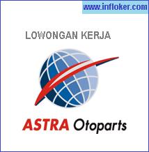 Info Lowongan kerja PT Astra Otoparts Tbk Maret 2015