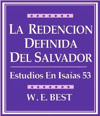 W. E. Best-La Redención Definida Del Salvador (Estudios En Isaías 53)-
