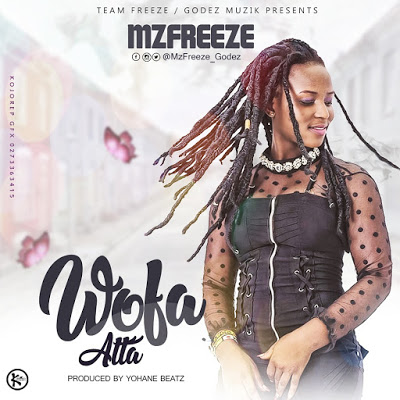 Mzfreeze Wofa Atta Prod By