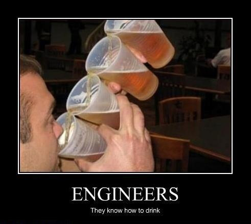 Engineers - They Know How To Drink