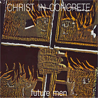 Christ in Concrete - Future Men (198?, Sound & Vision)