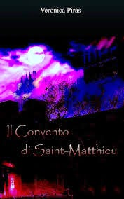http://www.amazon.it/Il-Convento-Saint-Matthieu-Veronica-Piras-ebook/dp/B00B9JPKRO
