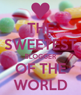 The Sweetest Blogger of the World
