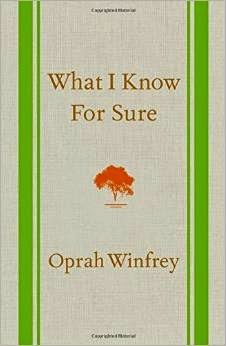 What I Know For Sure - Oprah Winfrey