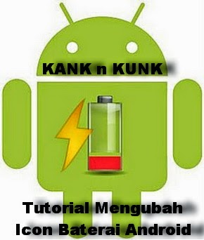 Tutorial Ganti Icon Baterai Android