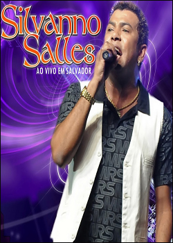 capa Download   Silvanno Salles   Ao Vivo em Salvador   DVDRip AVI + RMVB