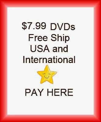 PAY here (CLICK photo) for $7.99 DVDs (USA & International)