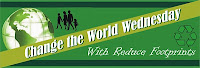 Click here for information on Change The World Wednesday on Reduce Footprints