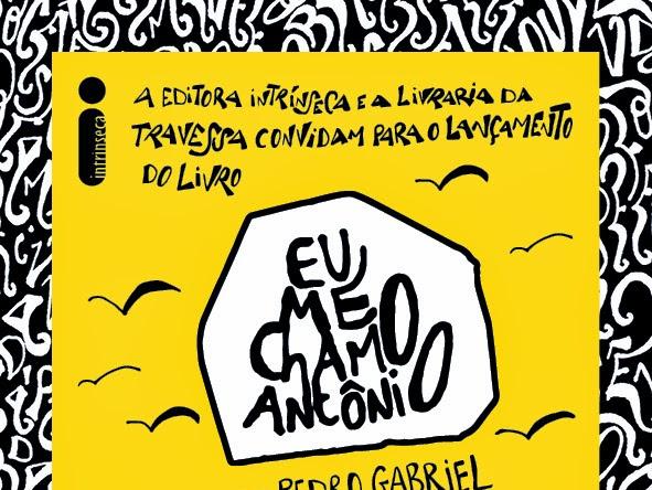 Lançamento destaque com eventos da Intrínseca: Eu me Chamo Antônio, de Pedro Gabriel