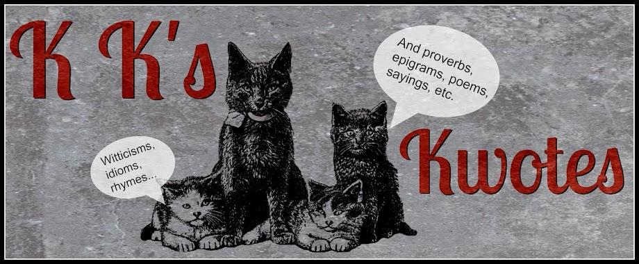 Kurious K's Kwotes