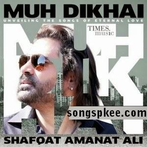 Muh Dikhai Shafqat Amanat Ali 2015 IndiPop MP3 Songspk